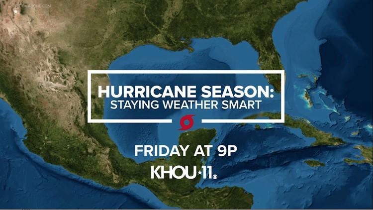 TONIGHT at 9 PM on KHOU 11 — Hurricane season: Staying Weather Smart