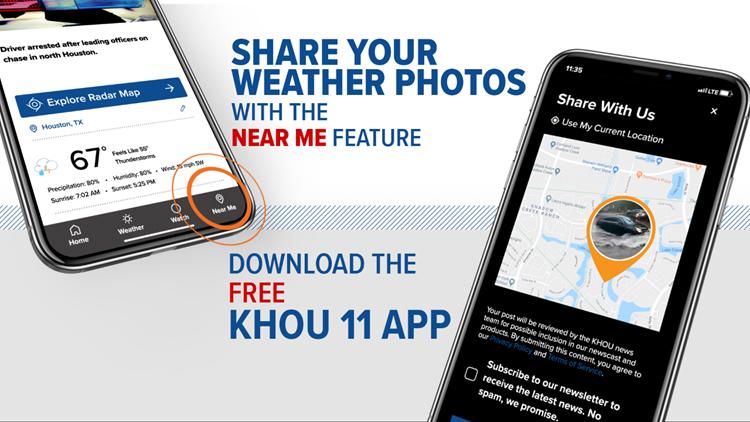 Share your photos and videos through our KHOU 11 app